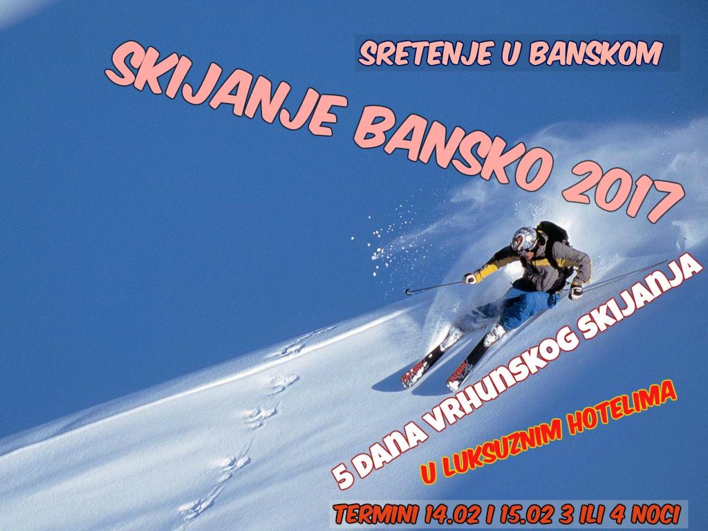 Sretenje Bansko 2017 – 5 dana vrhunskog Skijanja